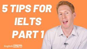 5 IELTS Part 1 Speaking Tips