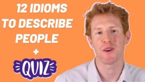 12 Idioms to Describe People