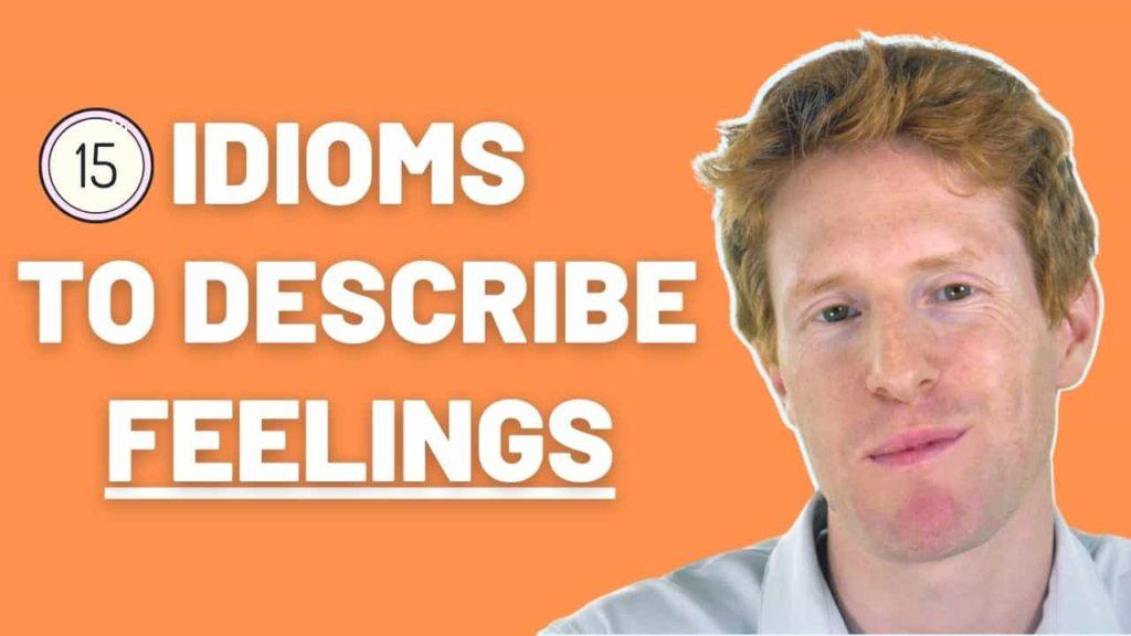 Idioms to describe Feelings